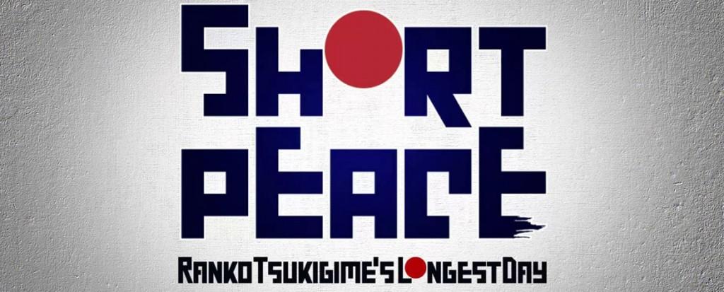 Short Peace: Ranko Tsukigime's Longest Day (PSN)