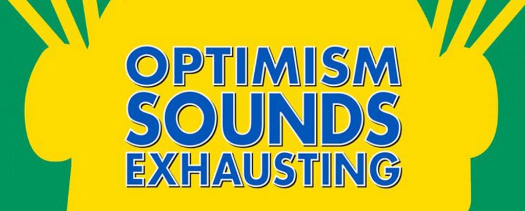 Optimism Sounds Exhausting: A Dilbert Book (2015)
